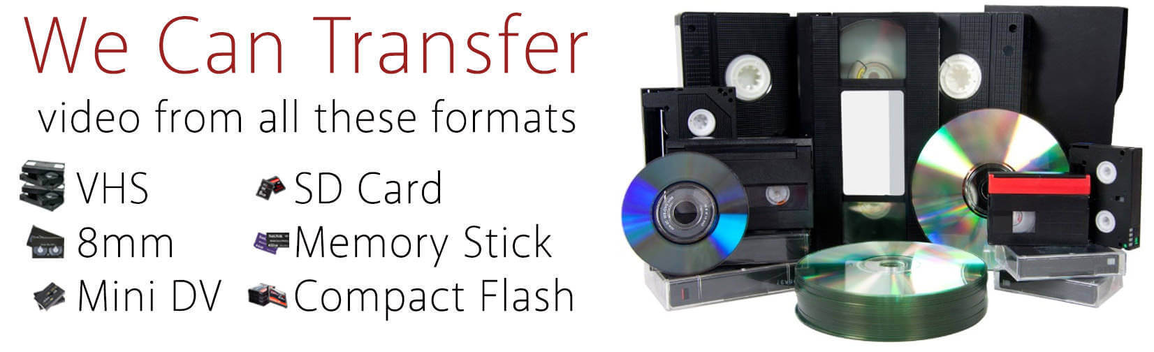 We Can Transfer All These Video Formats to DVD Disc